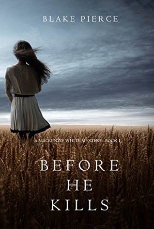 Before He Kills (Mackenzie White Mystery, #1)