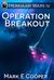 Operation Breakout (Merkiaa...