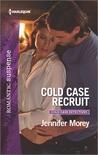 Cold Case Recruit by Jennifer Morey