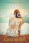 The Choices We Make by Karma Brown