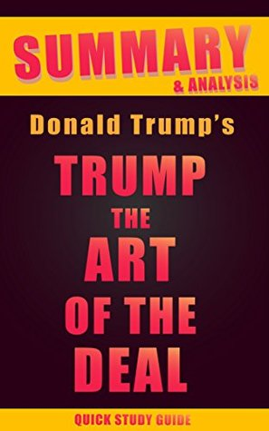 Summary and Analysis of Trump: The Art of the Deal