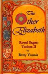 The Other Elizabeth (Royal Sagas, #2)