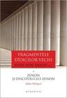 Fragmentele stoicilor vechi: 1. Zenon și discipolii lui Zenon