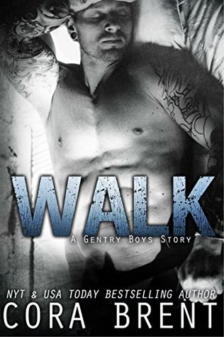 Walk (Gentry Boys #6) by Cora Brent