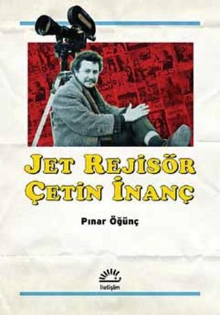 Jet Rejisör Çetin İnanç by Pınar Öğünç