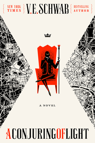 A Conjuring of Light by V.E. Schwab / A Darker Shade of Magic