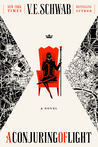 A Conjuring of Light (Shades of Magic, #3) by V.E. Schwab