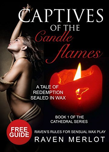 Captives of the Candle Flames: Book 1 of the Cathedral Series: A tale of Redemption sealed in Wax