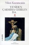 Yeniden Çarmıha Gerilen İsa by Nikos Kazantzakis