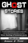 Ghost Stories: Compilation of horrifyingly REAL ghost stories & truly disturbing-Hauntings & Paranormal stories (Unexplained mysteries, Haunted locations, Haunted house, Possession,)