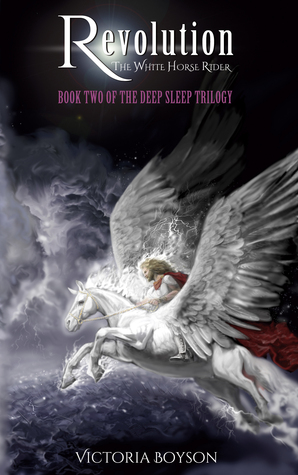Revolution: The White Horse Rider (The Deep Sleep #2)
