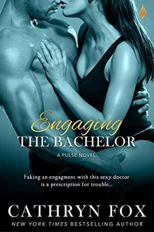Engaging the Bachelor (Pulse, #1) by Cathryn Fox