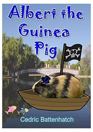 Albert the Guinea Pig FB2 PDF - por Cedric Battenhatch