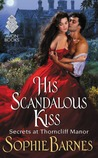 His Scandalous Kiss (Secrets at Thorncliff Manor, #3)