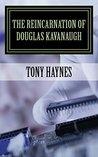 The Reincarnation of Douglas Kavanaugh