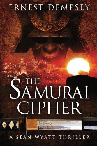 The Samurai Cipher: A Sean Wyatt Thriller (Sean Wyatt Thrillers) (Volume 8)