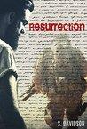 Resurrection by S.  Davidson