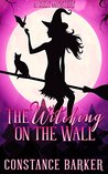 The Witching on the Wall (Witchy Women of Coven Grove #1)