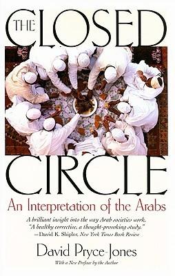 The Closed Circle: An Interpretation of the Arabs
