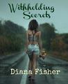 Withholding Secrets