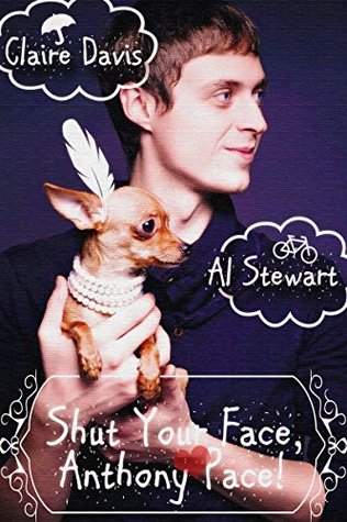 Shut your face, anthony pace! by Claire  Davis