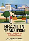 Brazil in Transition: Beliefs, Leadership, and Institutional Change