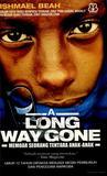A Long Way Gone: Memoar Seorang Tentara Anak-anak