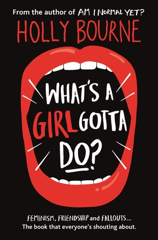 What's a Girl Gotta Do? – Holly Bourne