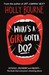 What's a Girl Gotta Do? (The Spinster Club, #3) by Holly Bourne
