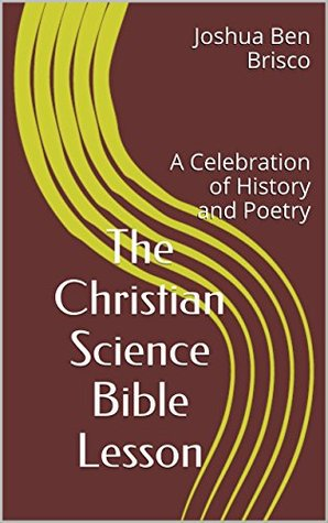 The Christian Science Bible Lesson: A Celebration of History and Poetry