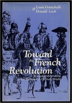 Toward The French Revolution: Europe And America In The Eighteenth Century World