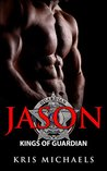 Jason (Kings of Guardian #4)