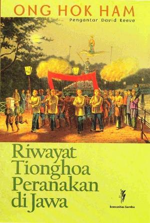 Riwayat Tionghoa Peranakan di Jawa by Onghokham