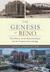 The Genesis of Reno: The History of the Riverside Hotel and the Virginia Street Bridge: The History of the Riverside Hotel and the Virginia Street Bridge