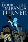The Double Life of Miranda Turner Vol. 1: If You Have Ghosts (The Double Life of Miranda Turner, #1)