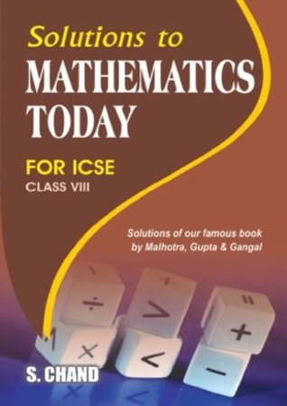 solution to mathematics today for class 8 by s k gupta