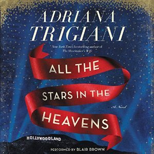 All the Stars in the Heavens by Adriana Trigiani