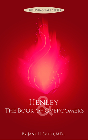 The Living Tale Series: Henley & the Book of Overcomers