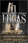 Unbreakable Stories: Lucas (Unbreakable Bonds #1.5)