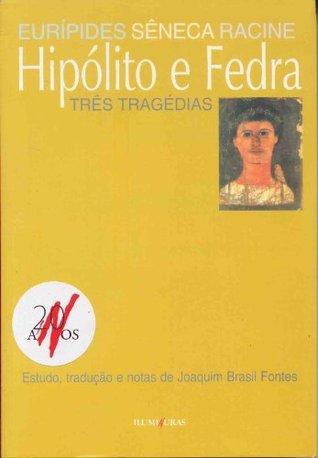 Hipólito e Fedra - Três Tragédias
