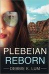 Plebeian Reborn (Plebeian Series #3)