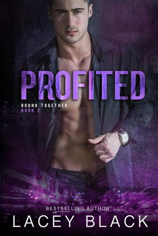 Profited (Bound Together #2) by Lacey Black