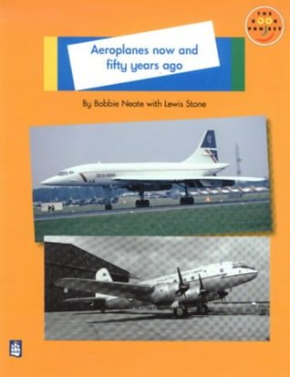 Aeroplanes Now and Fifty Years Ago: Non-fiction 1 (LONGMAN BOOK PROJECT)