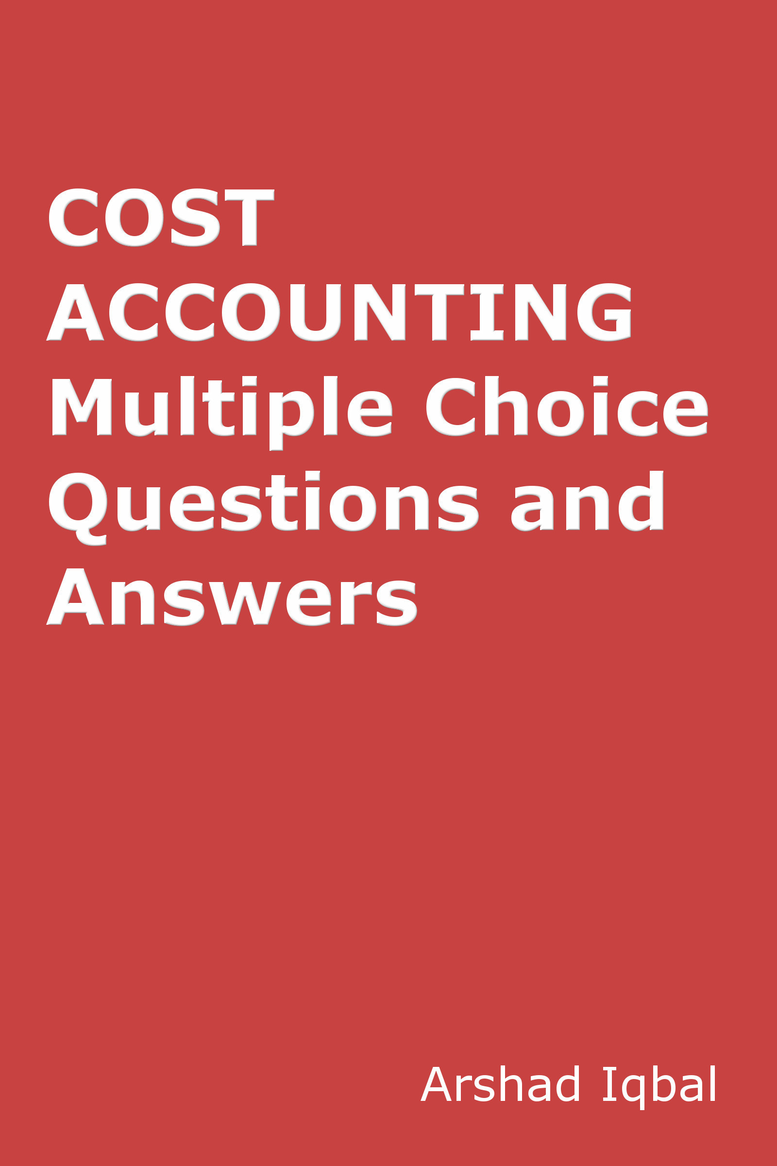 Cost Accounting Quiz Questions Answers: Multiple Choice MCQ Practice Tests