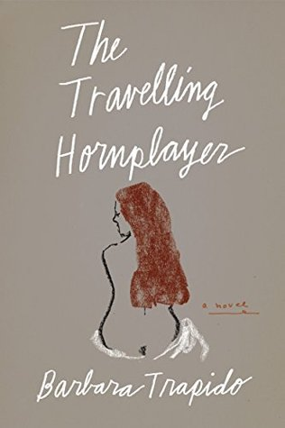 Ebook The Travelling Hornplayer by Barbara Trapido TXT!