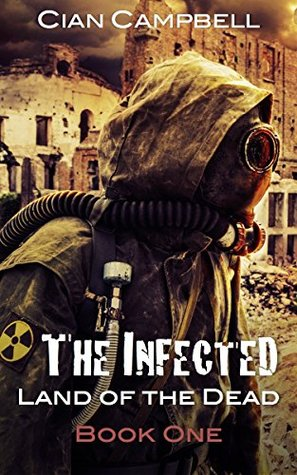 THE INFECTED: Land of the Dead Book One