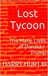 Lost Tycoon: The Many Lives of Donald J. Trump