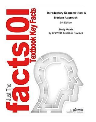 e-Study Guide for: Introductory Econometrics: A Modern Approach by Jeffrey M. Wooldridge, ISBN 9781111531041: Economics, Economics