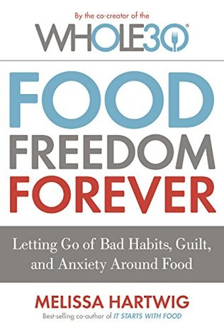 Food Freedom Forever by Melissa Hartwig