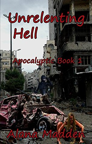 Unrelenting Hell (Apocalyptic #1)